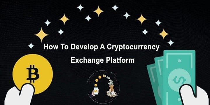 Develop A Cryptocurrency Exchange Platform
